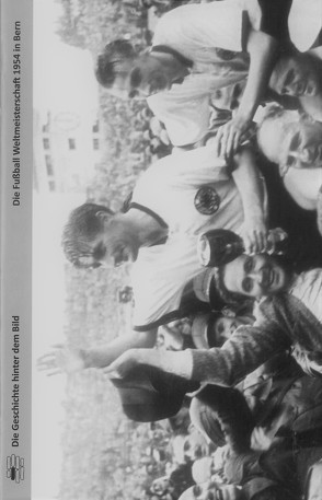 Die Fußball Weltmeisterschaft 1954 in Bern von Willmann,  Frank