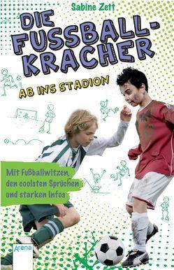 Die Fußballkracher (2). Ab ins Stadion von Armbruster,  Martin, Zett,  Sabine
