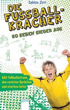 Die Fußballkracher (3). So sehen Sieger aus von Armbruster,  Martin, Zett,  Sabine