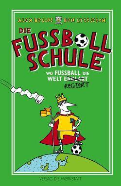 Die Fußballschule von Bellos,  Alex, Bentkämper,  Olaf, Gerrell,  Spike, Lyttleton,  Ben