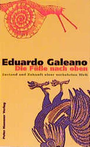 Die Füsse nach oben von Galeano,  Eduardo, Kliche,  Lutz, Posada,  José G