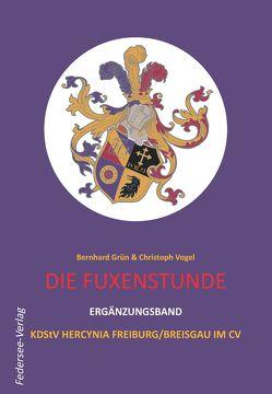 Die Fuxenstunde – Ergänzungsband von Grün,  Bernhard