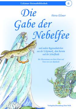 Die Gabe der Nebelfee von Elsner,  Petra, Reinhardt,  Lutz