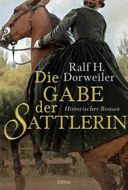 Die Gabe der Sattlerin von Dorweiler,  Ralf H