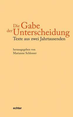 Die Gabe der Unterscheidung von Schlosser,  Marianne