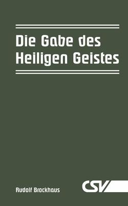 Die Gabe des Heiligen Geistes von Brockhaus,  Rudolf