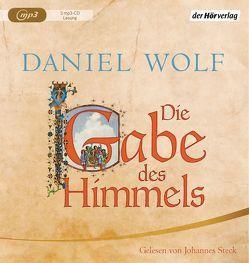 Die Gabe des Himmels von Schäfer,  Lutz Magnus, Steck,  Johannes, Wolf,  Daniel
