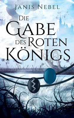Die Gabe des Roten Königs von Nebel,  Janis