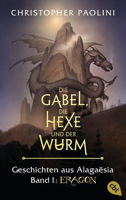 Die Gabel, die Hexe und der Wurm. Geschichten aus Alagaësia. Band 1: Eragon von Link,  Michaela, Paolini,  Christopher