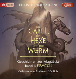 Die Gabel, die Hexe und der Wurm. Geschichten aus Alagaësia. Band 1: Eragon von Fröhlich,  Andreas, Link,  Michaela, Paolini,  Christopher