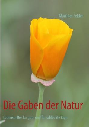 Die Gaben der Natur von Felder,  Matthias