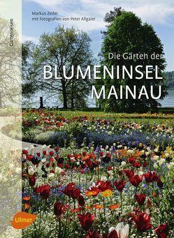 Die Gärten der Blumeninsel Mainau von Zeiler,  Markus