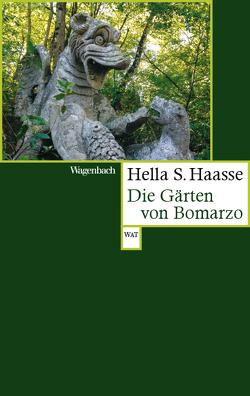 Die Gärten von Bomarzo von Haasse,  Hella S, Welzbacher,  Christian