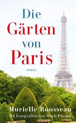 Die Gärten von Paris von Rousseau,  Murielle