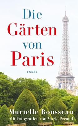 Die Gärten von Paris von Preaud,  Marie, Rousseau,  Murielle