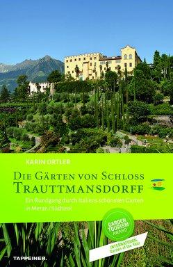 Die Gärten von Schloss Trauttmansdorff von Ortler,  Karin