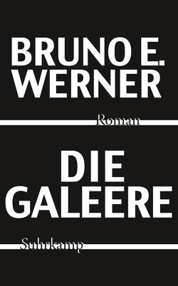 Die Galeere von Werner,  Bruno E.