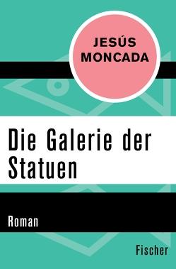 Die Galerie der Statuen von Moncada,  Jésus, Zurbrüggen,  Willi