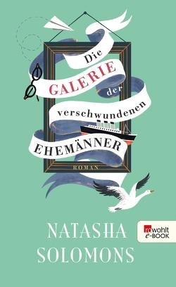 Die Galerie der verschwundenen Ehemänner von Becker,  Martin Ruben, Solomons,  Natasha