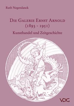Die Galerie Ernst Arnold (1893-1951) von Negendanck,  Ruth