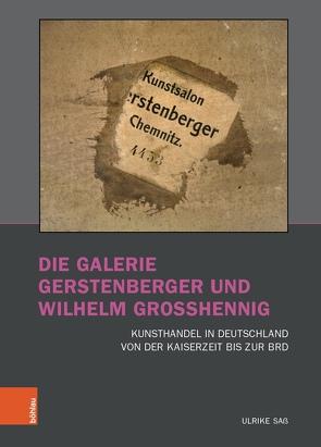 Die Galerie Gerstenberger und Wilhelm Grosshennig von Saß,  Ulrike
