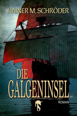 Die Galgeninsel von Schröder,  Rainer M.
