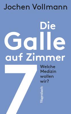 Die Galle auf Zimmer 7 von Vollmann,  Jochen