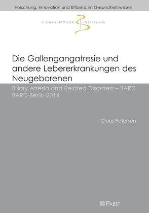 Die Gallengangatresie und andere Lebererkrankungen des Neugeborenen von Petersen,  Claus