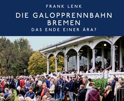 Die Galopprennbahn Bremen von Lenk,  Frank