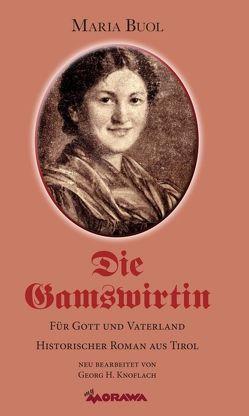 Die Gamswirtin von Knoflach,  Georg H.