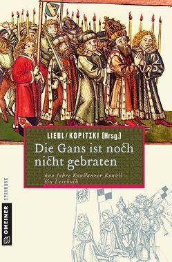 Die Gans ist noch nicht gebraten von Kopitzki,  Siegmund, Liebl,  W.