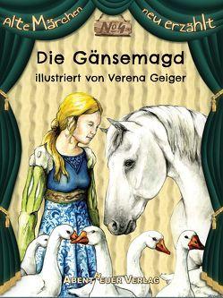 Die Gänsemagd von Geiger,  Verena, Grimm,  Jacob und Wilhelm, Horbol,  Karl Ernst