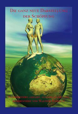 Die ganz neue Darstellung der Schöpfung (Softcover-Ausgabe) von Rohdich,  Walther