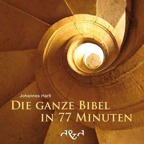 Die ganze Bibel in 77 Minuten von Hartl,  Johannes