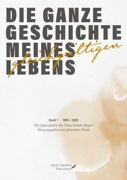 Die ganze Geschichte meines gleichgültigen Lebens von Diziol,  Sebastian, Hübner,  René, Meyer,  Franz Simon