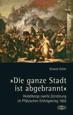 """""""Die ganze Stadt ist abgebrannt"""" von Vetter,  Roland"""