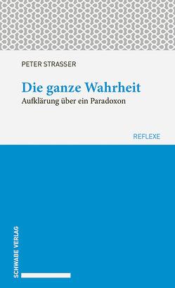 Die ganze Wahrheit von Strasser,  Peter
