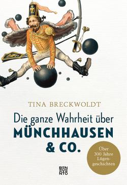 Die ganze Wahrheit über Münchhausen & Co. von Breckwoldt,  Tina