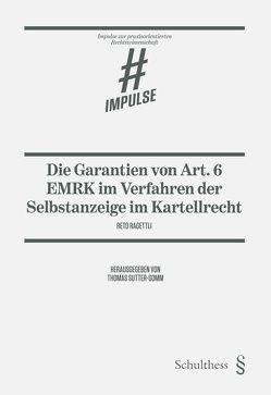 Die Garantien von Art. 6 EMRK im Verfahren der Selbstanzeige im Kartellrecht von Ragettli,  Reto, Sutter-Somm,  Thomas