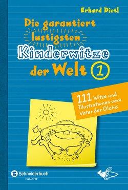 Die garantiert lustigsten Kinderwitze der Welt 1 von Dietl,  Erhard