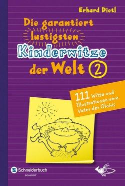 Die garantiert lustigsten Kinderwitze der Welt 2 von Dietl,  Erhard