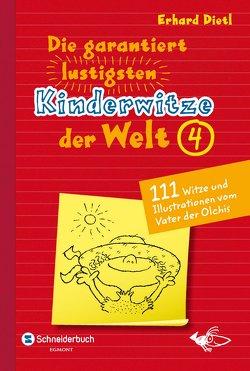 Die garantiert lustigsten Kinderwitze der Welt 4 von Dietl,  Erhard