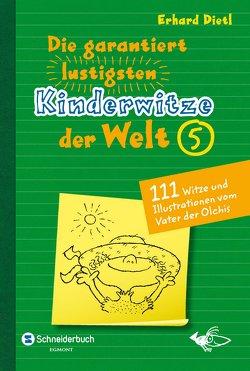 Die garantiert lustigsten Kinderwitze der Welt 5 von Dietl,  Erhard