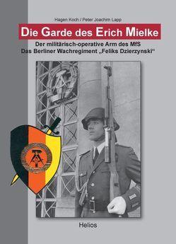 Die Garde des Erich Mielke von Koch,  Hagen, Lapp,  Peter J