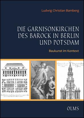Die Garnisonkirchen des Barock in Berlin und Potsdam von Bamberg,  Ludwig Christian