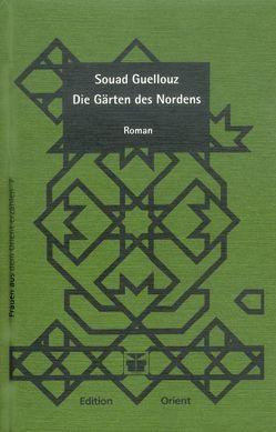 Die Gärten des Nordens von Guellouz,  Souad, Walter,  Renate