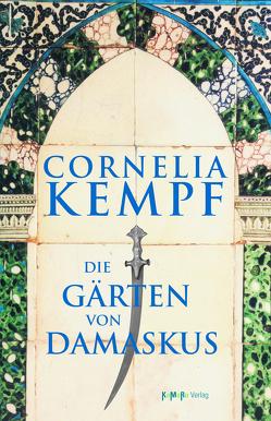 Die Gärten von Damaskus von Kempf,  Cornelia