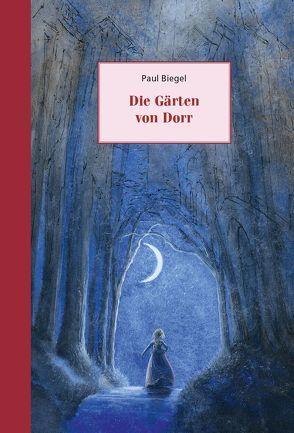 Die Gärten von Dorr von Biegel,  Paul, Dematons,  Charlotte, Schädlich,  Hans-Joachim