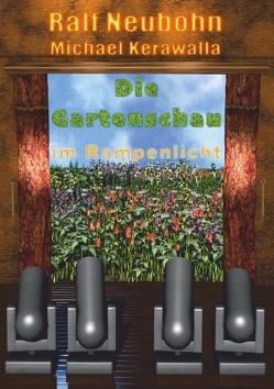 Die Gartenschau im Rampenlicht von Kerawalla,  Michael, Neubohn,  Ralf
