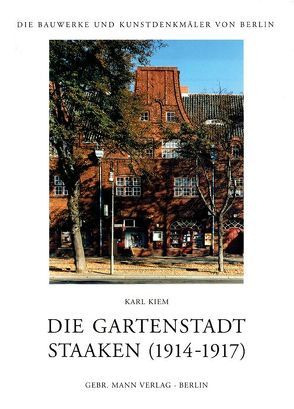 Die Gartenstadt Staaken (1914-1917) von Kiem,  Karl